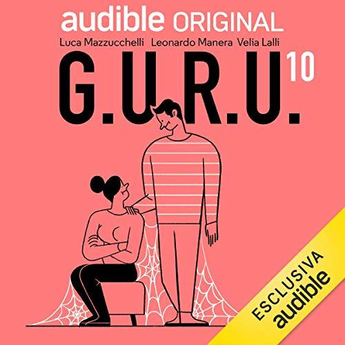 Amore a lungo termine: G.U.R.U. Guida Umoristica alle Relazioni Umane 10