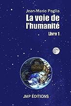La voie de l'humanité - Livre 1 (LLB.PRATIQUE)