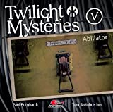 Twilight Mysteries: Folge 05: Abiliator
