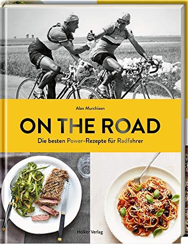 On the Road: Die besten Power-Rezepte für Radfahrer