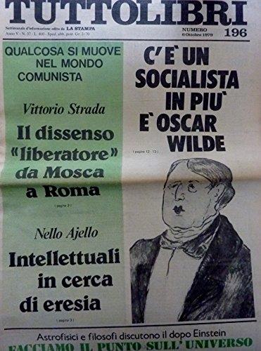 TUTTOLIBRI Settimanale d'Informazione edito da LA STAMPA Numero 196 6 OTTOBRE 1979 C'E' UN SOCIALISTA IN PIU' OSCAR WILDE