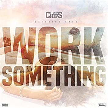Work Something (feat. Capo)