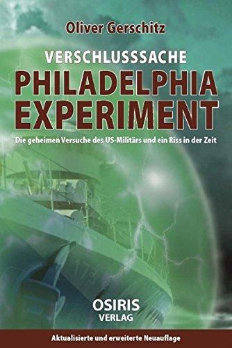Verschlusssache Philadelphia-Experiment: Die geheimen Versuche des US-Militärs und ein Riss in der Zeit