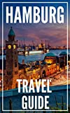 Hamburg Travel Guide 2021 - The Locals Travel Guide For Your Trip to Hamburg Germany
