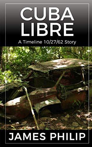 Cuba Libre: A Timeline 10/27/62 Story