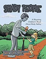 Shady People: A Rhyming Children's Book About Body Safety