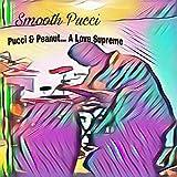 Pucci and Peanut... A Love Supreme