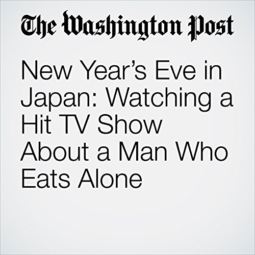 New Year's Eve in Japan: Watching a Hit TV Show About a Man Who Eats Alone copertina