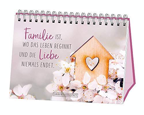 Familie ist, wo das Leben beginnt und die Liebe niemals endet.: Spiralbuch