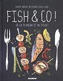 Fish & Co ! [À la plancha et au four...] de Valéry Drouet (28 mars 2014) Relié