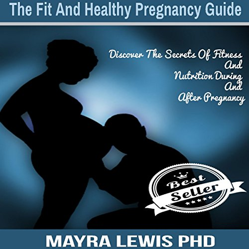 The Fit and Healthy Pregnancy Guide audiobook cover art