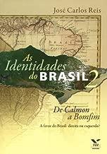 As Identidades Do Brasil 2: de Calmon a Bomfim: A Favor Do Brasil: Direita Ou Esquerda? (Portuguese Edition)