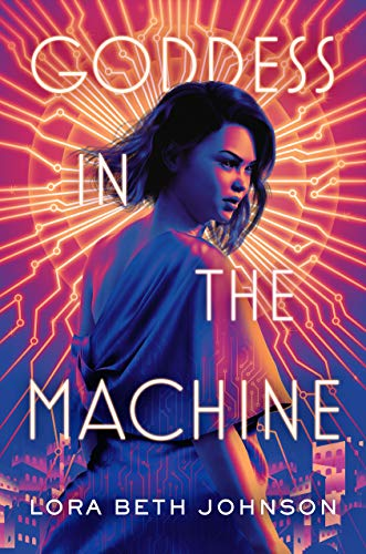 Amazon.com: Goddess in the Machine eBook: Johnson, Lora Beth ...