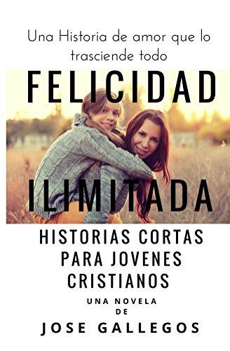 Libros Cristianos en Español: Felicidad Ilimitada: Historias ...