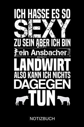 Ich hasse es so sexy zu sein aber ich bin ein Ansbacher Landwirt also kann ich nichts dagegen tun: A5 Notizbuch | Liniert 120 Seiten | ... | Ostern | Vatertag | Muttertag | Namenstag