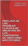 ANALISIS DE LAS POSIBLES CLAUSULAS ABUSIVAS EN LOS CONTRATOS DE PRESTAMO HIPOTECARIO (JURIDICA nº 2)