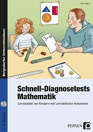 Schnell-Diagnosetests: Mathematik: Lernstände von Kindern mit Lerndefiziten feststellen (1. bis 4. Klasse)
