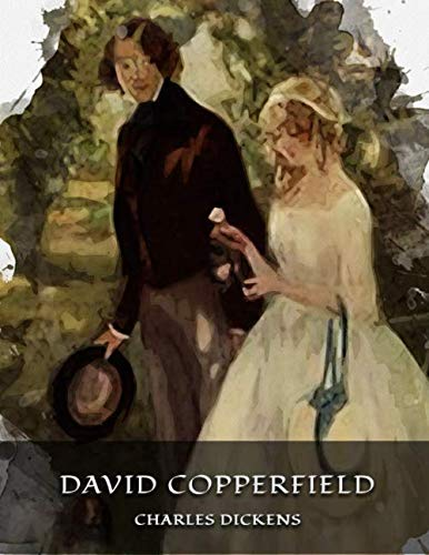 David Copperfield: Classic Book by Charles Dickens with Original Illustration