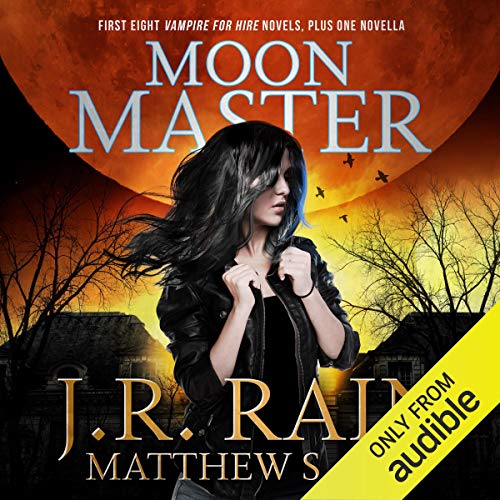 Moon Master     Vampire for Hire, Book 16; Red Rider, Part 2              By:                                                                                                                                 J.R. Rain,                                                                                        Matthew S. Cox                               Narrated by:                                                                                                                                 Dina Pearlman                      Length: 5 hrs and 37 mins     35 ratings     Overall 4.8