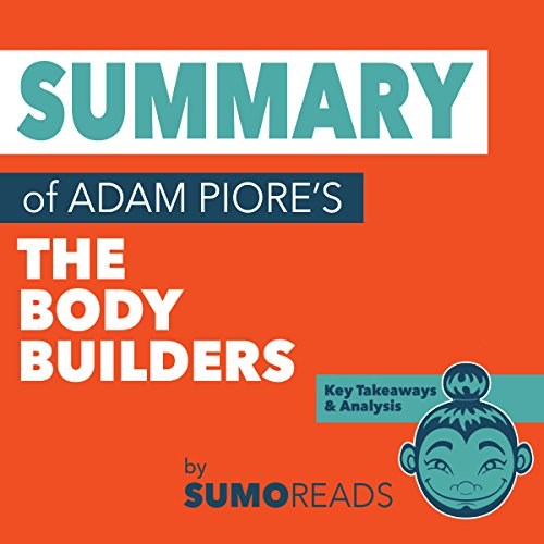 Summary of The Body Builders by Adam Piore audiobook cover art