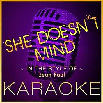 She Doesn't Mind (Karaoke Version) [In the Style of Sean Paul]