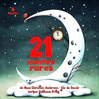 21 contes rares                   De :                                                                                                                                 Hans Christian Andersen                               Lu par :                                                                                                                                 Fabienne Prost                      Durée : 4 h et 28 min     3 notations     Global 3,3