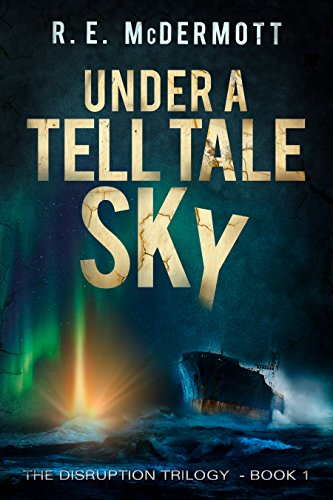 Under a Tell-Tale Sky: After the EMP (Disruption Trilogy Book 1) by [R.E. McDermott]