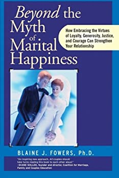 Beyond The Myth of Marital Happiness