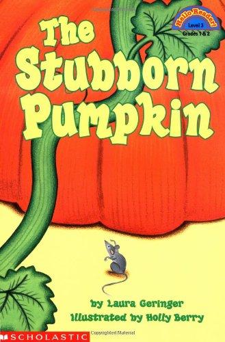 The Stubborn Pumpkin (HELLO READER LEVEL 3)の詳細を見る
