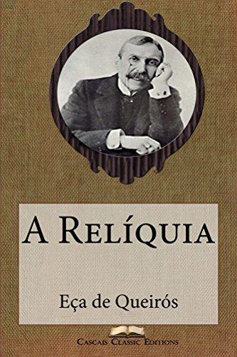 A Relíquia (Com biografia do autor e índice activo) (Grandes Clássicos Luso-Brasileiros Livro 6)