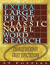 Extra Large Print Classic Novel Word Search Charles Dickens Great Expectations: 59 Easy To See Puzzles, One Puzzle Per Chapter (Volume 2)