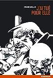 Sin city, tome 2 - J'ai tué pour elle