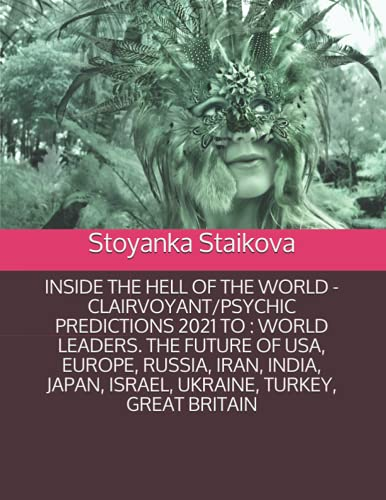 INSIDE THE HELL OF THE WORLD - CLAIRVOYANT/PSYCHIC PREDICTIONS 2021 TO : WORLD LEADERS. THE FUTURE OF USA, EUROPE, RUSSIA, IRAN, INDIA, JAPAN, ISRAEL, UKRAINE, TURKEY, GREAT BRITAIN
