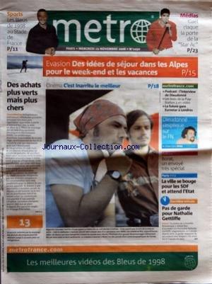 METRO paris [No 1050] du 15/11/2006 - SPORTS - LES BLEUS DE 1998 AU STADE DE FRANCE - MEDIAS - GAEL CLAQUE LA PORTE DE LA STAR AC - DES ACHATS PLUS VERTS MAIS PLUS CHERS - EVASION - DES...