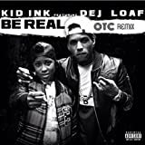 Be Real (feat. DeJ Loaf) (OTC Remix) [Explicit]
