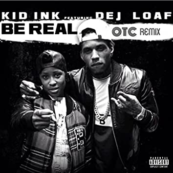 Be Real  (OTC Remix)