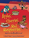 Apples, Cherries, Red Raspberries: What Is in the Fruits Group? (Food Is Categorical) by Brian P. Cleary (2010-08-02) - Brian P. Cleary