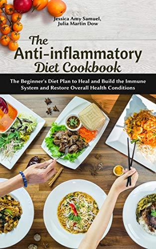 The Anti-Inflammatory Diet Cookbook: The Beginner