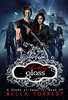 A Shade of Vampire 49: A Shield of Glass by [Bella Forrest]