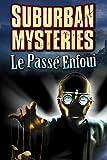 Suburban Mysteries: Le Passé Enfoui  [Téléchargement PC]