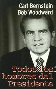 Todos Los Hombres Del Presidente ) par Carl Bernstein