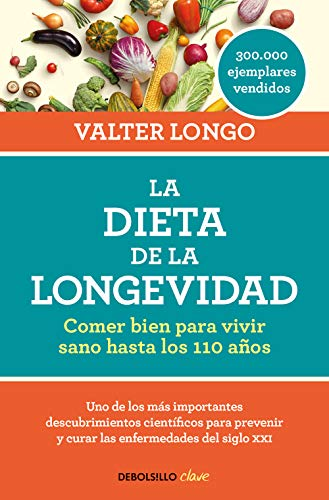 La dieta de la longevidad / The Longevity Diet: Comer bien para vivir sano hasta los 110 años / Eat Well to Live Healthy Up to 110 Years
