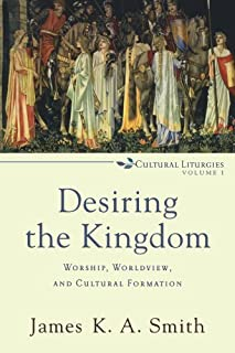 Desiring the Kingdom (text only) by J. K.A. Smith