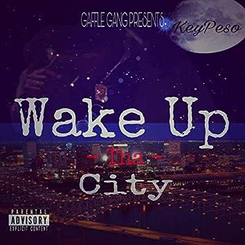Wake Up Tha City