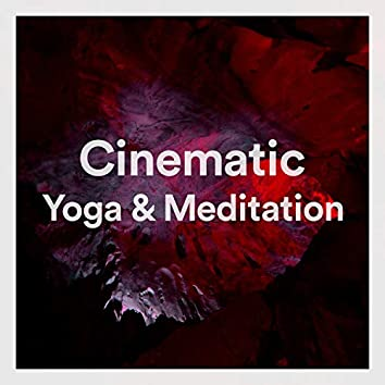Cinematic Yoga & Meditation