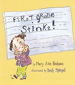 First Grade Stinks! by [Mary Ann Rodman, Beth Spiegel]