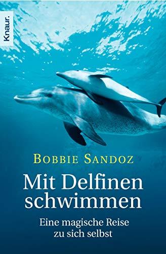 Mit Delfinen schwimmen: Eine magische Reise zu sich selbst