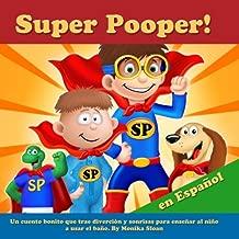 Super Pooper! en Español: Un cuento bonito que trae diverción y sonrisas para enseñar al niño a usar el baño. (Spanish Edition)