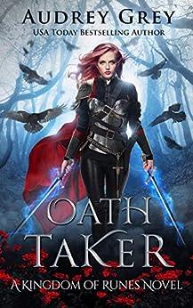 Oath Taker: Kingdom of Runes Book 1 by [Audrey Grey]