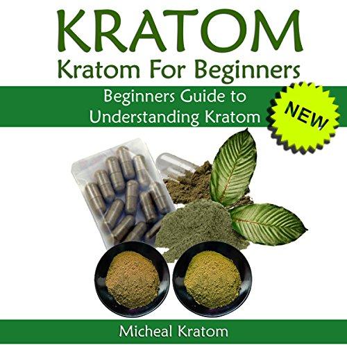 Kratom: Kratom for Beginners audiobook cover art
